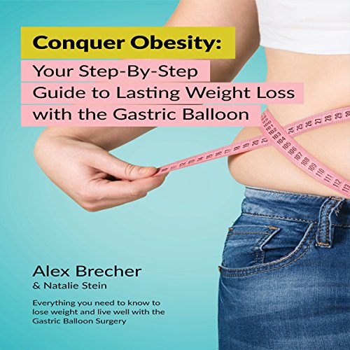 Conquer Obesity: Your Step-by-Step Guide to Lasting Weight Loss with the Gastric Balloon