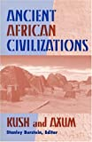 Ancient African Civilizations : Kush and Axum, , 1558761489
