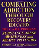 Combating Addiction Through Recovery Education, Stephen H. A. Lloyd, 1929841086