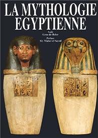 La mythologie égyptienne par Aude Gros de Beler