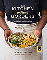 The Kitchen without Borders: Recipes and Stories from Refugee and Immigrant Chefs (English Edition)