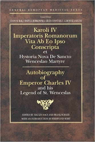 Autobiography of Charles IV of Luxemburg, Holy Roman Emperor and King of Bohemia (Central European Mediaeval Texts)