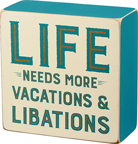 Home Decor Vacation - Primitives By Kathy 4 Inch Square Life Vacations Libations Box Sign Quote