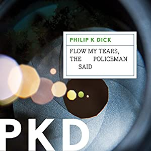 Flow My Tears, the Policeman Said Audiobook