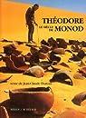 Le Siècle de Théodore Monod par Hureau