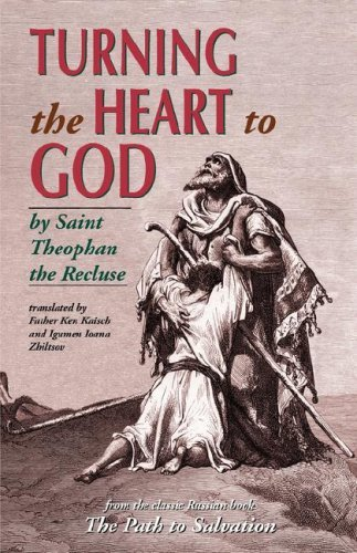 Turning the Heart to God by St.Theophan The Recluse (1-Jan-2001) Paperback