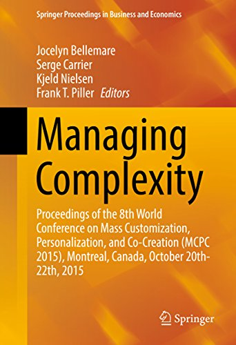 Managing Complexity: Proceedings of the 8th World Conference on Mass Customization, Personalization, and Co-Creation (MCPC 2015), Montreal, Canada, October ... Proceedings in Business and - Canada Personalization