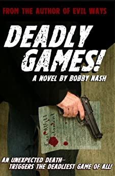 Deadly Games! (A Bartlett and West Thriller Book 1) by [Nash, Bobby]