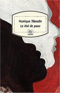 Le mal de peau (French Edition) Monique Ilboudo and A.-S. Byatt