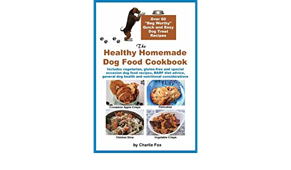 The healthy homemade dog food cookbook ebook charlie fox amazon the healthy homemade dog food cookbook ebook charlie fox amazon kindle store forumfinder Images