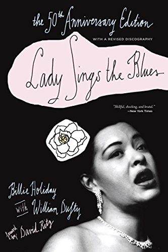 Lady Sings the Blues: The 50th-Anniversay Edition with a Revised Discography (Harlem Moon Classics)