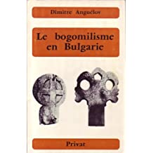 LE BOGOMILISME EN BULGARIE