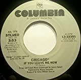 Chicago - If You Leave Me Now / Baby What A Big Surprise; original Sleeve