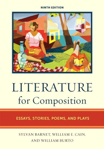 Literature for Composition: Essays, Stories, Poems, and Plays (9th -