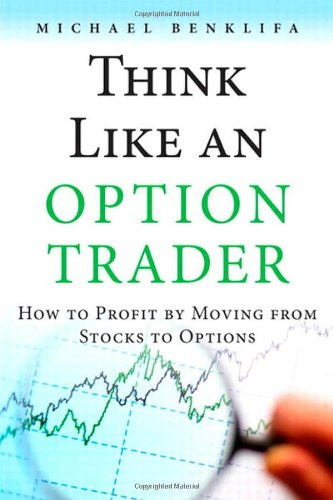 Think Like an Option Trader: How to Profit by Moving from Stocks to Options by FT Press