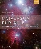 Universum für alle: 70 spannende Fragen und kurzweilige Antworten
