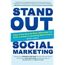 Stand Out Social Marketing: How to Rise Above the Noise, Differentiate Your Brand, and Build an Outstanding Online Presence by Mike Lewis (2012-11-12)