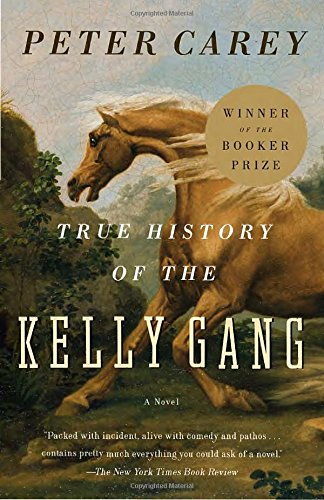 True History of the Kelly Gang: A Novel