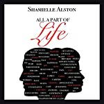 All a Part of Life | Shamielle Alston