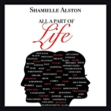 All a Part of Life Audiobook by Shamielle Alston Narrated by Christy Wurzbach