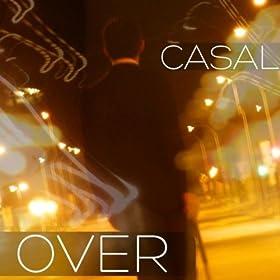 Amazon.com: Over [Explicit]: Casal: MP3 Downloads