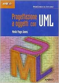 UML. Progettazione a oggetti: 9788838786587: Amazon.com: Books