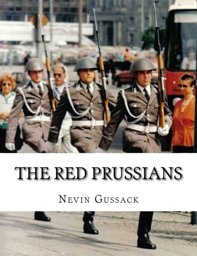 The Red Prussians: East German and Soviet Plans for Conquest of West Germany During the Cold War ()
