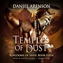 Temples of Dust: Kingdoms of Sand, Book 4 Audiobook by Daniel Arenson Narrated by Kevin Kenerly