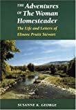 The Adventures of the Woman Homesteader, Susanne K. George and Susanne George Bloomfield, 0803270429