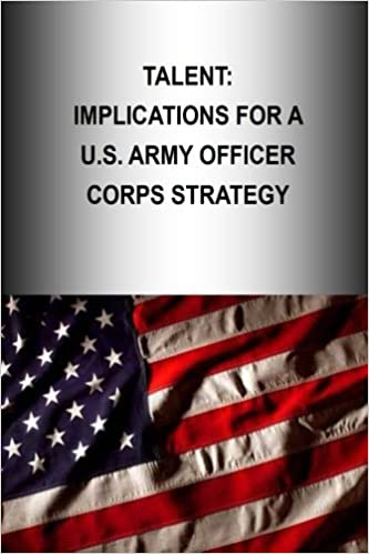 Talent: Implications for a U S  Army Officer Corps Strategy (OFFICER