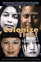 Colonize This!: Young Women of Color on Today's Feminism (Live Girls) Paperback