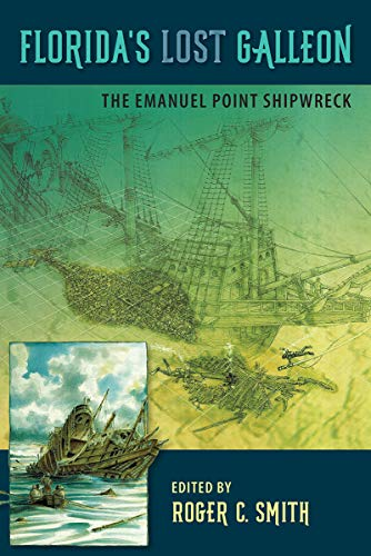 (Florida's Lost Galleon: The Emanuel Point Shipwreck)