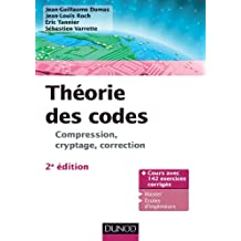 Théorie des codes - 2e éd. : Compression, cryptage, correction (Informatique) (French Edition)