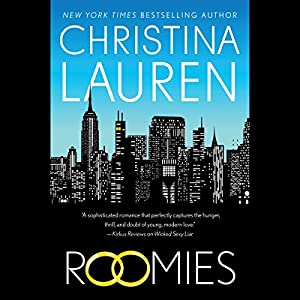 Roomies Audiobook by Christina Lauren Narrated by To Be Announced