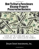 How to Start a Foreclosure Cleanup-Property Preservation Business, Dream Street, Dream Street Investments, Inc., 1449574424