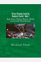 20 Easy Christmas Carols For Beginners Clarinet - Book 2: Big Note Sheet Music With Lettered Noteheads (Volume 2) Paperback