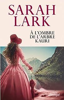 A l'ombre de l'arbre kauri, Lark, Sarah
