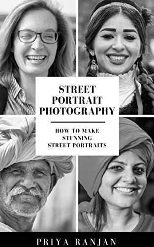 Pdf Photography Street Portrait Photography: How to make stunning street portraits (Street Photography Book 1)