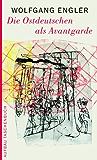 Die Ostdeutschen als Avantgarde (German Edition)