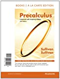 Precalculus Enhanced with Graphing Utilites, Books a la Carte Edition, Sullivan, Michael and Sullivan, Michael Iii, 0321794923