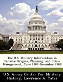 The U. S. Military Intervention in Panam, Lawrence A. Yates, 1249497140