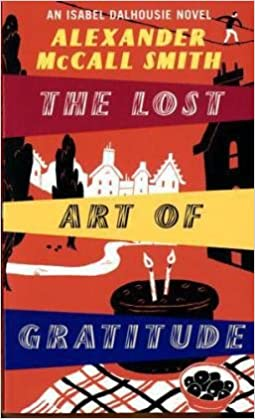 Book The Lost Art of Gratitude: An Isabel Dalhousie Novel