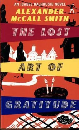 The Lost Art of Gratitude: An Isabel Dalhousie Novel - APPROVED