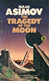 The Tragedy of the Moon, Isaac Asimov, 0440189993