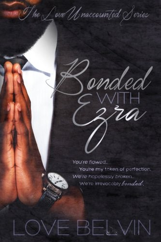 Books : Bonded with Ezra (Love Unaccounted) (Volume 3)