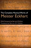 The Complete Mystical Works of Meister Eckhart by Meister Eckhart (2010-01-01)