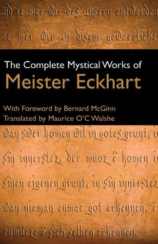 The Complete Mystical Works of Meister Eckhart (Best Of Meister Eckhart)