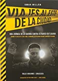 img - for Journeys to the City's East Side: A Chronicle of the War Against Narcos in Tijuana (English and Spanish Edition) by Omar Mill?n (2016-02-19) book / textbook / text book