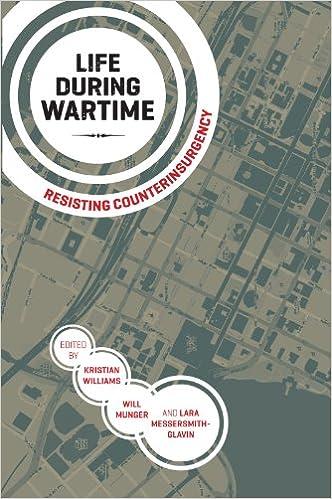 Download gratuito di letteratura inglese ebooks Life During Wartime: Resisting Counterinsurgency PDF by Kristian Williams B00F21WDMA