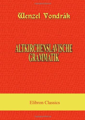 Download Altkirchenslavische Grammatik (German Edition) PDF